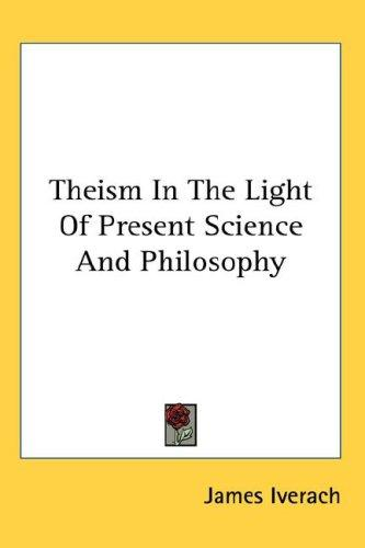Download Theism In The Light Of Present Science And Philosophy