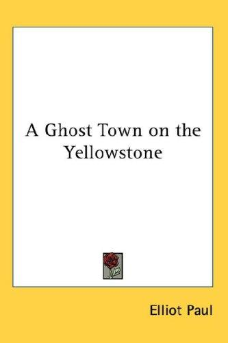 A Ghost Town on the Yellowstone