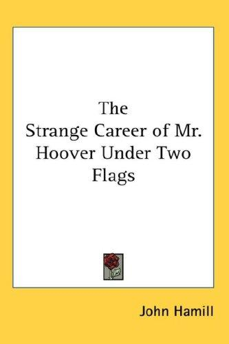The Strange Career of Mr. Hoover Under Two Flags