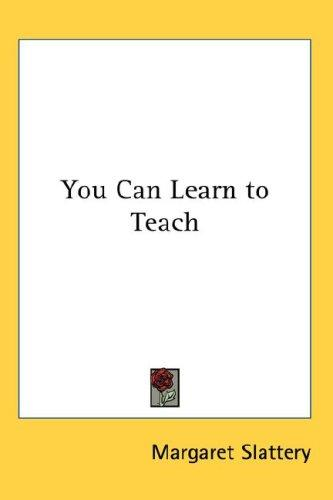 You Can Learn to Teach