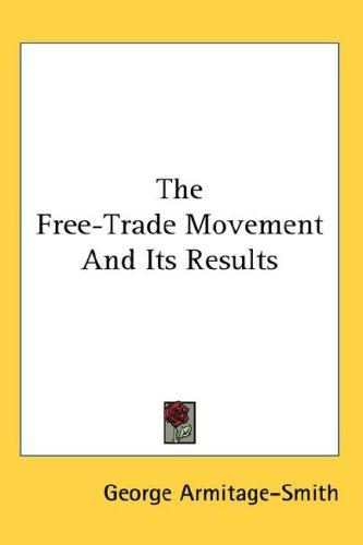 Download The Free-Trade Movement And Its Results