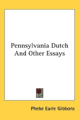 Pennsylvania Dutch And Other Essays