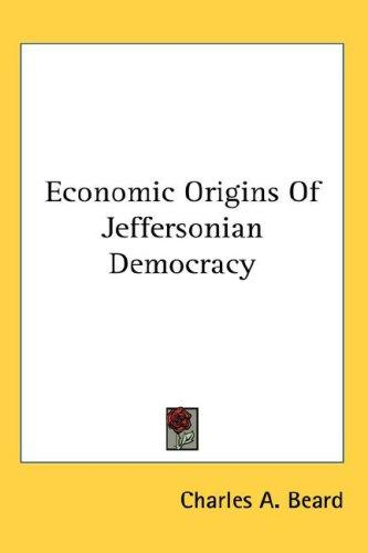Download Economic Origins Of Jeffersonian Democracy