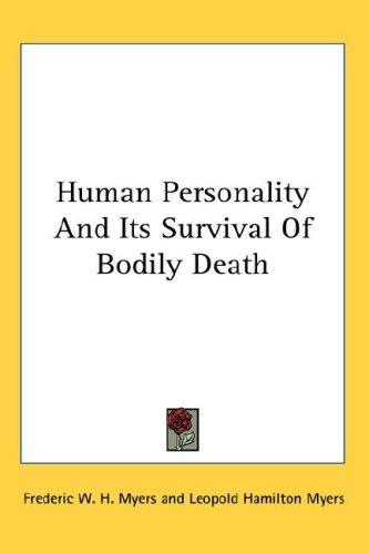 Download Human Personality And Its Survival Of Bodily Death