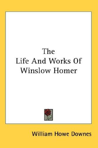 Download The Life And Works Of Winslow Homer