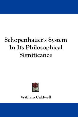 Download Schopenhauer's System In Its Philosophical Significance