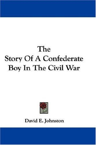 Download The Story Of A Confederate Boy In The Civil War