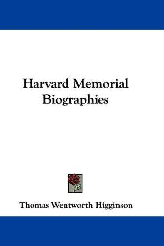 Harvard Memorial Biographies