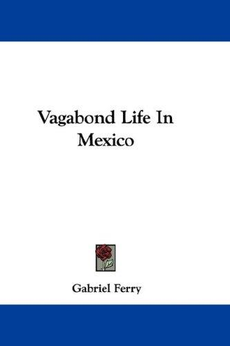 Download Vagabond Life In Mexico
