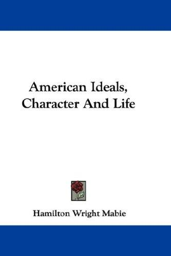 American Ideals, Character And Life