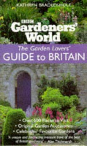 "Download ""Gardeners' World"" Garden Lovers' Guide to Britain (Gardeners' World)"
