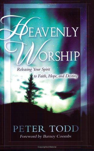 Heavenly Worship Peter Todd