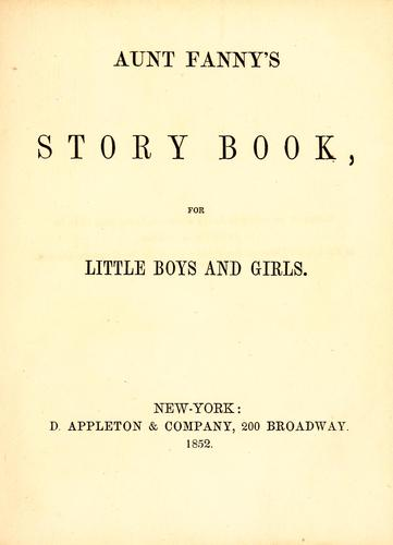 Cover of Aunt Fanny's story book for little boys and girls by Fanny Aunt