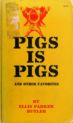 Pigs is pigs, and other favorites.