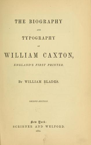 Download The biography and typography of William Caxton, England's first printer.