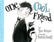 Book Cover: 'One Cool Friend' by Illustrated by David Small, written by Toni Buzzeo