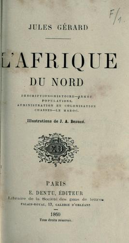 afrique du nord. L#39; Afrique du Nord by Cécile Jules Basile Gérard