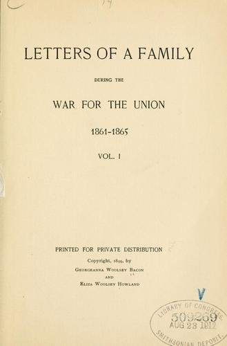 Letters of a family during the war for the union, 1861-1865 …