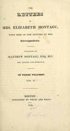 The letters of Mrs. Elizabeth Montagu