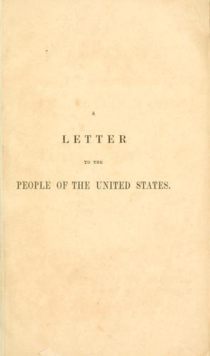 A letter to the people of the United States touching the matter of slavery.