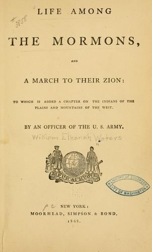 Life among the Mormons, and a march to their Zion
