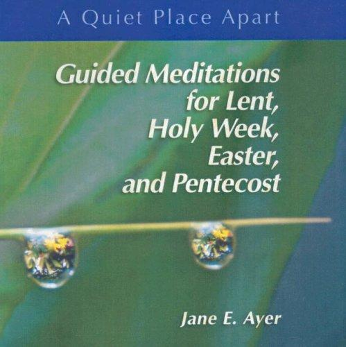 Guided Meditations for Lent, Holy Week, Easter and Pentecost