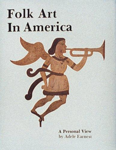Folk Art in America: A Personal View, Earnest, Adele