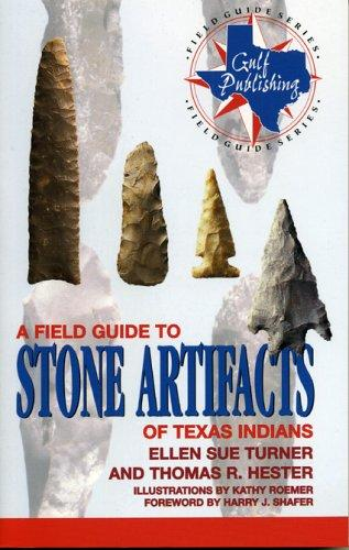 Download A field guide to stone artifacts of Texas Indians