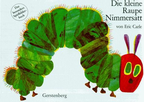 Die kleine Raupe Nimmersatt.