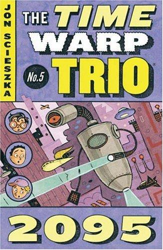 2095 (Time Warp Trio) r/i (Time Warp Trio) by Jon Scieszka