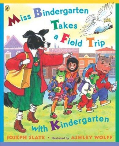 Miss Bindergarten Takes a Field Trip with Kindergarten (Miss Bindergarten Books)