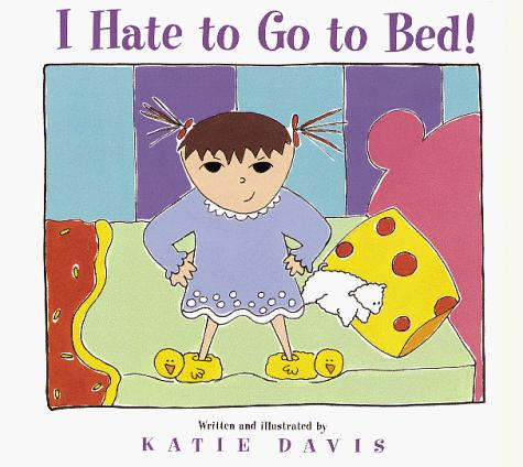 Download I hate to go to bed!