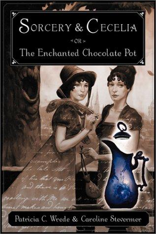 Download Sorcery and Cecelia, or, The enchanted chocolate pot