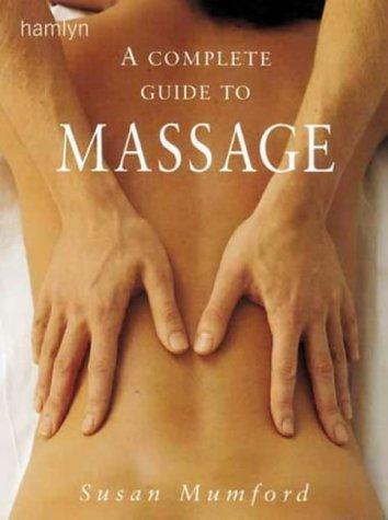 The Complete Guide to Massage