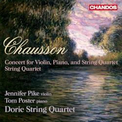Concert for Violin, Piano and String Quartet / String Quartet by Chausson ;   Jennifer Pike ,   Tom Poster ,   Doric String Quartet