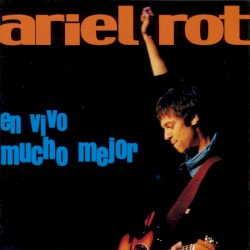 Ariel Rot - Adios mundo cruel