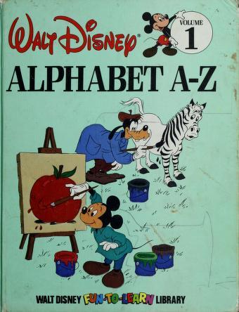 Cover of: Alphabet A-Z (Walt Disney Fun-To-Learn Library, Volume 1)   Walt Disney Productions