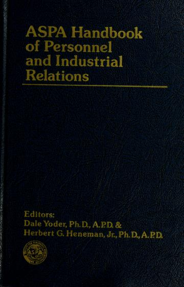 ASPA handbook of personnel and industrial relations by editors, Dale Yoder and Herbert G. Heneman, Jr.