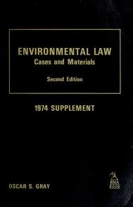 Cover of: Cases and materials on environmental law | Oscar S. Gray