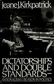 Cover of: Dictatorships and double standards | Jeane J. Kirkpatrick