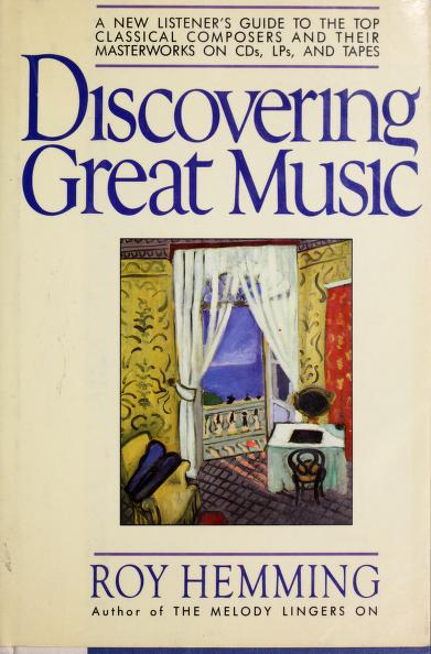 Discovering great music by Roy Hemming