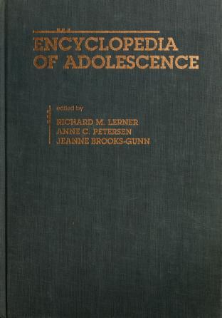 Cover of: Encyclopedia of adolescence | edited by Richard Lerner, Anne C. Petersen, Jeanne Brooks-Gunn.