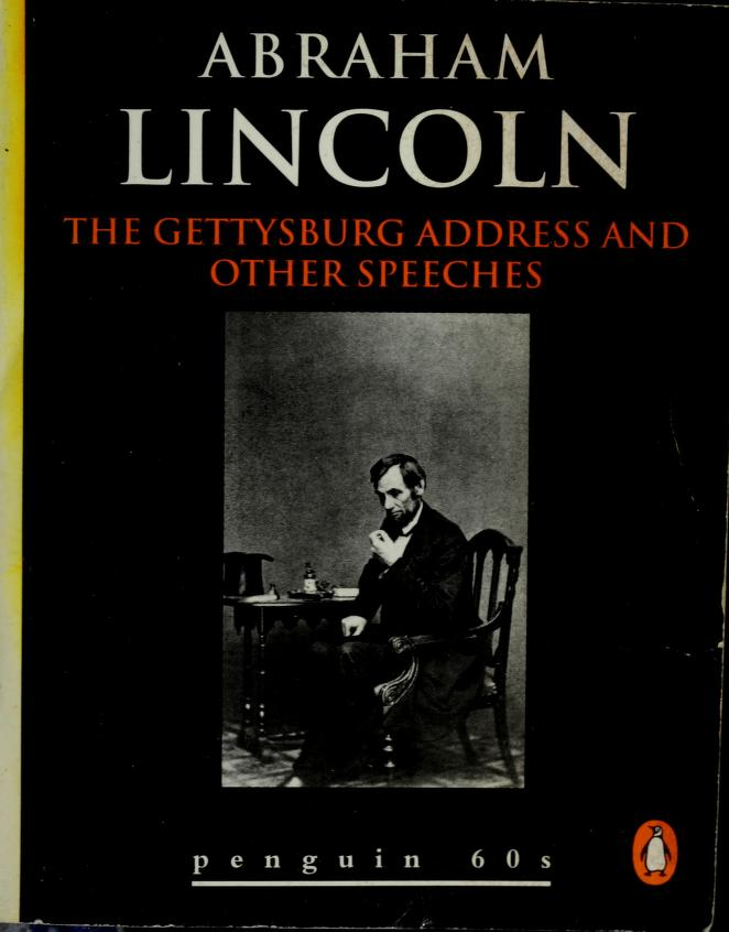 The Gettysburg Address and Other Speeches by Abraham Lincoln