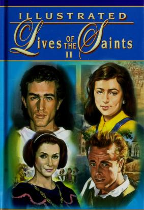 Cover of: Illustrated lives of the saints II for every day of the year | Thomas J. Donaghy