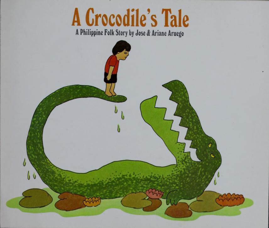 Crocodile's Tale by Jose Aruego, Ariane Aruego