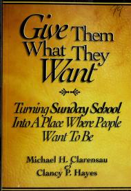 Cover of: Give Them What They Want | Michael H. Clarensau, Clancy P. Hayes