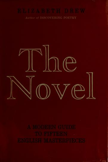 The novel; a modern guide to fifteen English masterpieces. by Drew, Elizabeth A.