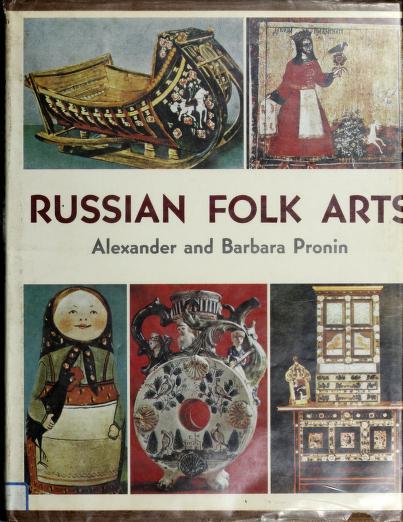 Russian folk arts by Alexander Pronin