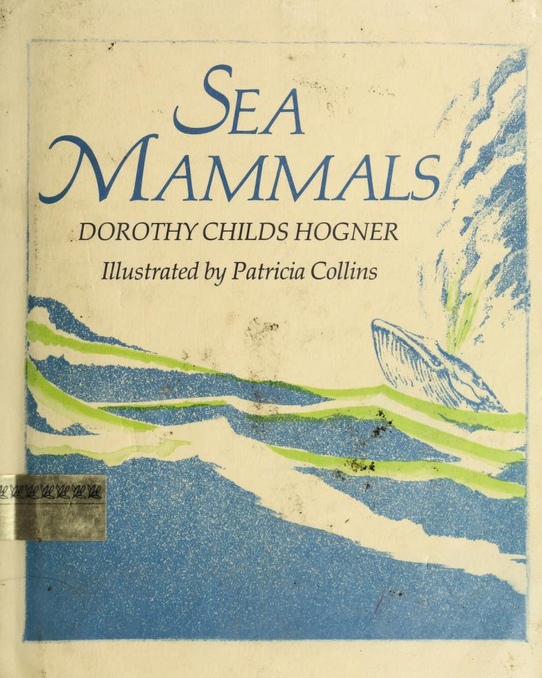 Sea mammals by Dorothy Childs Hogner