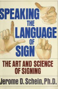 Cover of: Speaking the language of sign   Jerome D. Schein